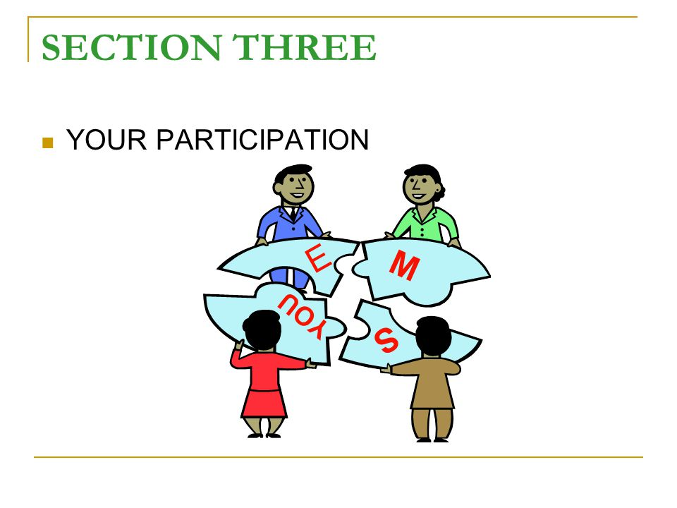 SECTION THREE YOUR PARTICIPATION E M S YOU