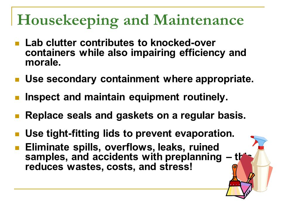 Housekeeping and Maintenance Lab clutter contributes to knocked-over containers while also impairing efficiency and morale.