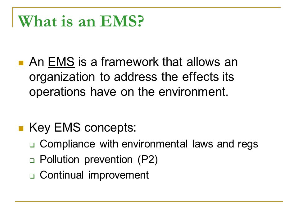 What is an EMS.