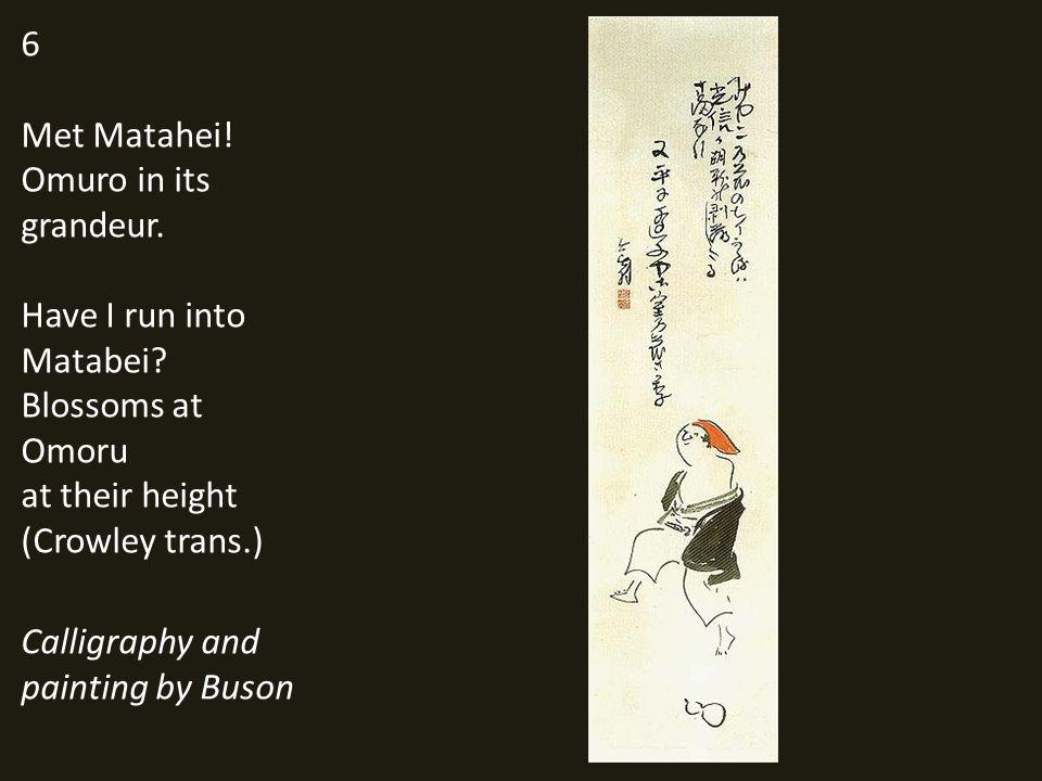 6 Met Matahei. Omuro in its grandeur. Have I run into Matabei.