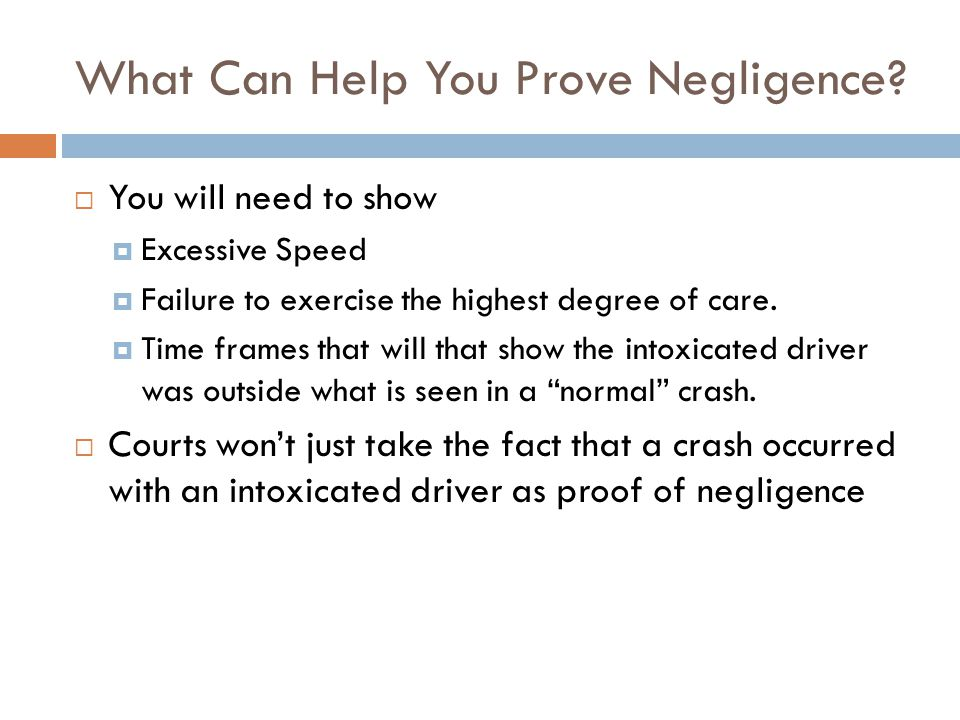 What Can Help You Prove Negligence.