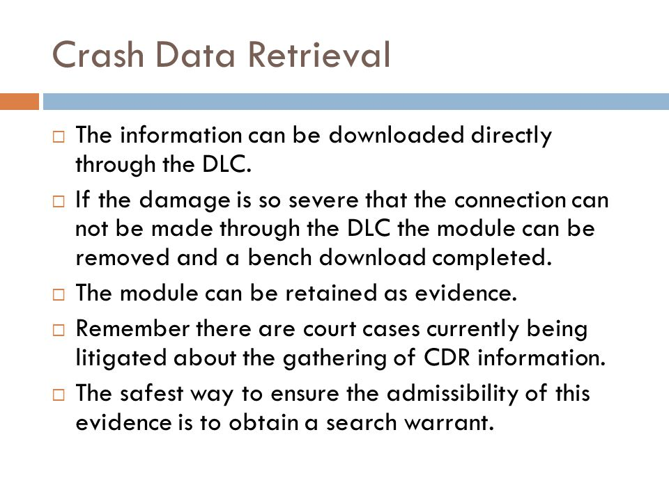 Crash Data Retrieval The information can be downloaded directly through the DLC.