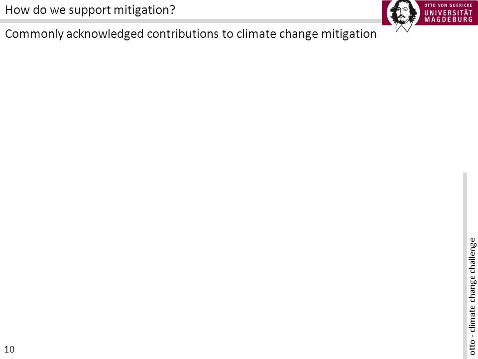 otto - climate change challenge 10 How do we support mitigation.