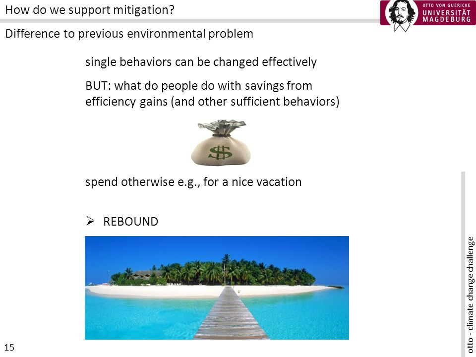 otto - climate change challenge 15 How do we support mitigation.