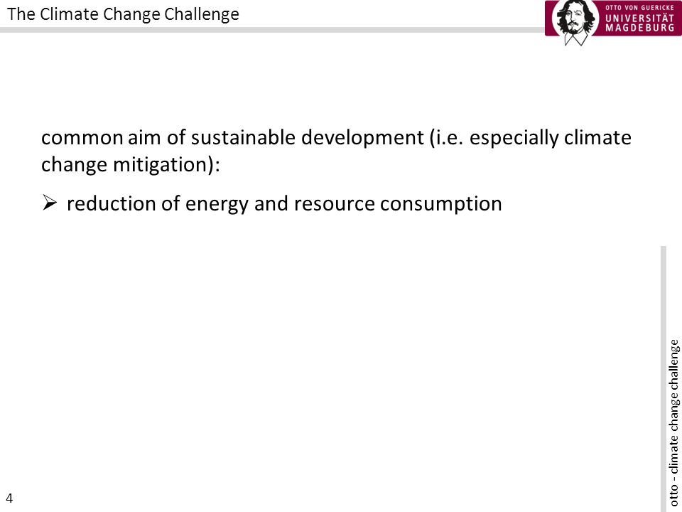 otto - climate change challenge 4 The Climate Change Challenge common aim of sustainable development (i.e.