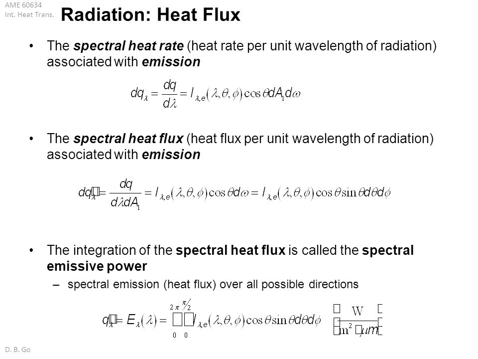 AME 60634 Int. Heat Trans. D. B. Go The spectral heat rate (heat rate per unit wavelength of radiation) associated with emission The spectral heat flu