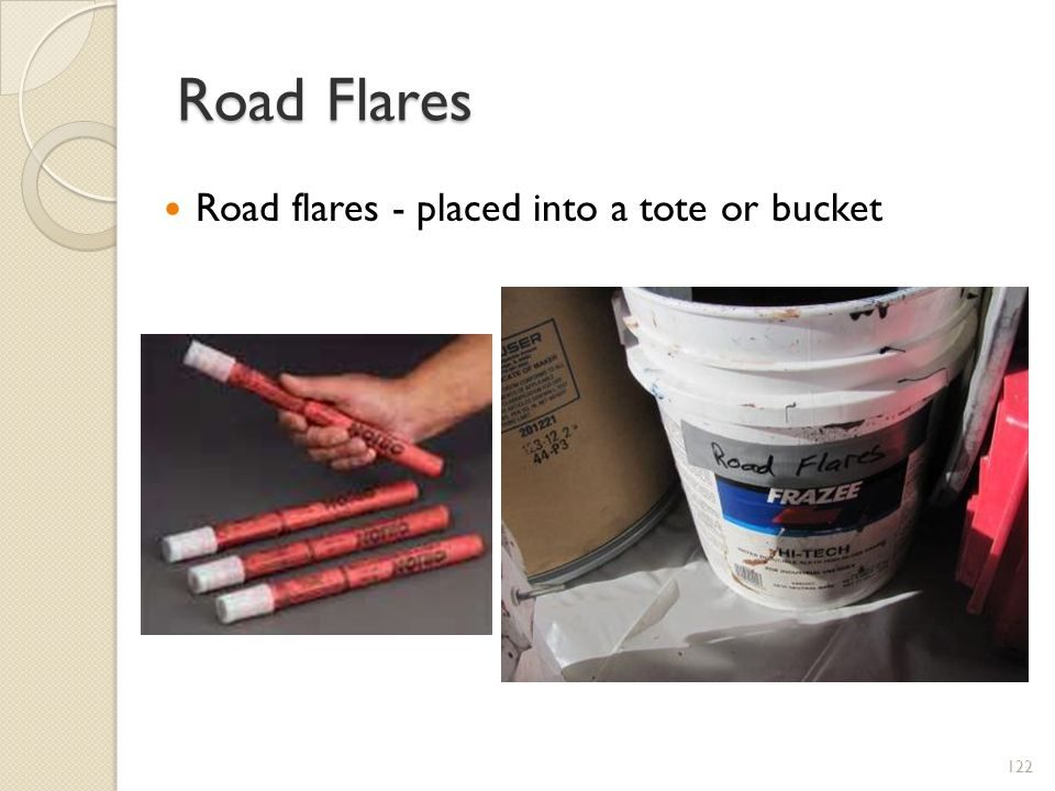 Road Flares Road flares - placed into a tote or bucket 122
