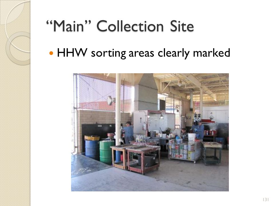 Main Collection Site HHW sorting areas clearly marked 131
