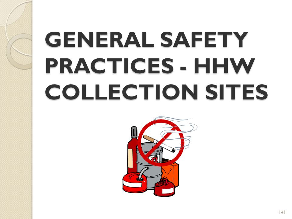 141 GENERAL SAFETY PRACTICES - HHW COLLECTION SITES
