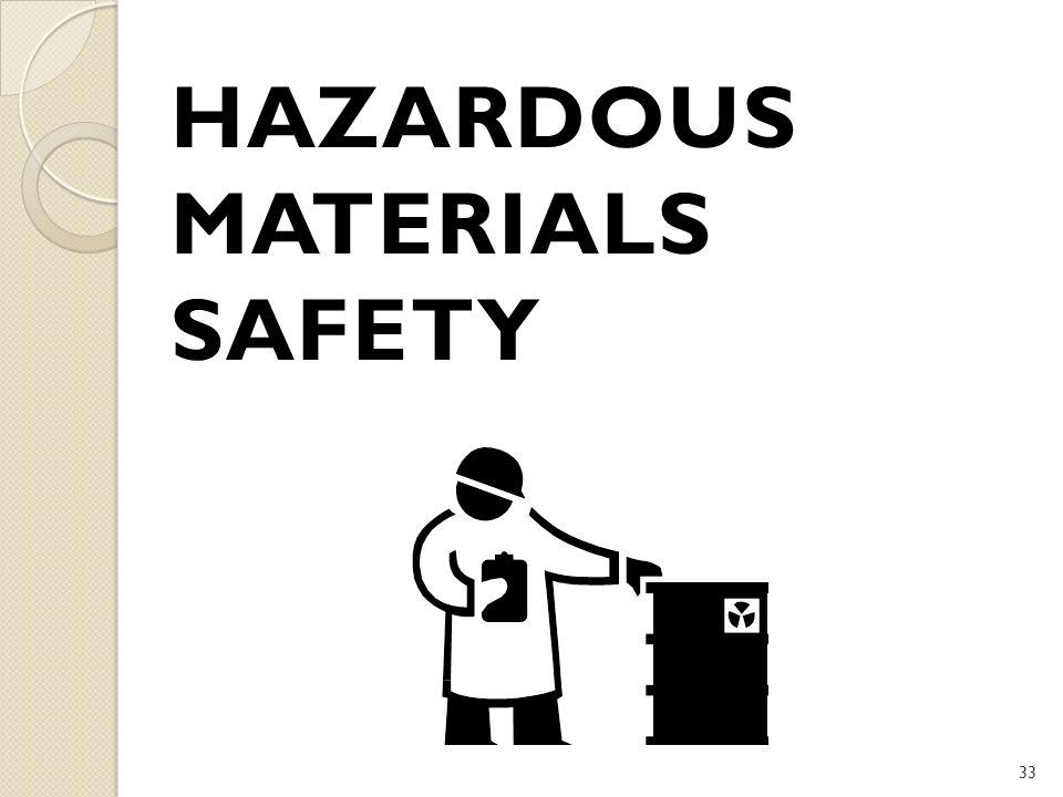 33 HAZARDOUS MATERIALS SAFETY