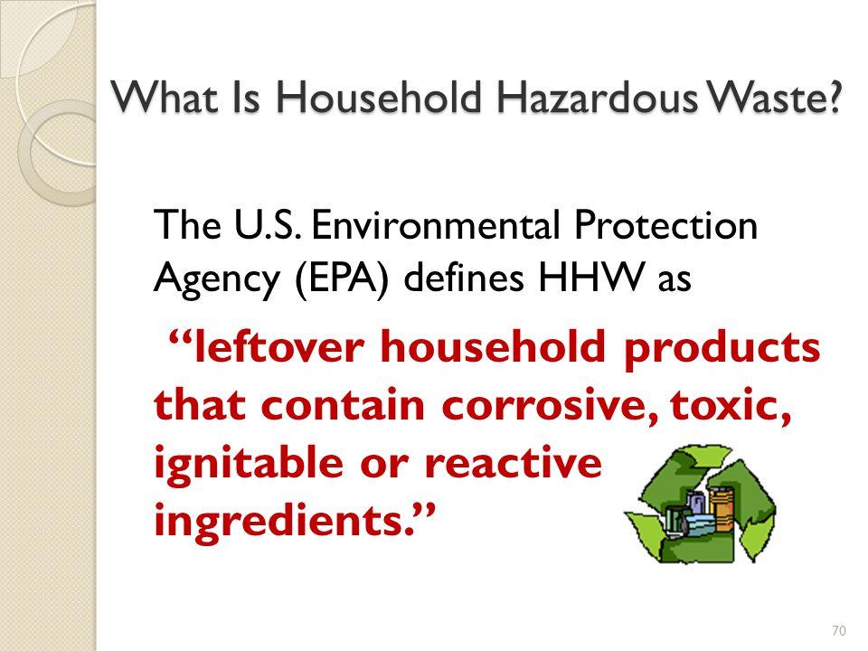 What Is Household Hazardous Waste.The U.S.