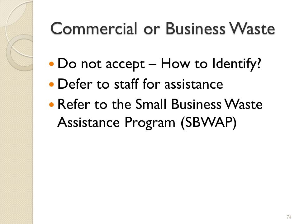 Commercial or Business Waste Do not accept – How to Identify.