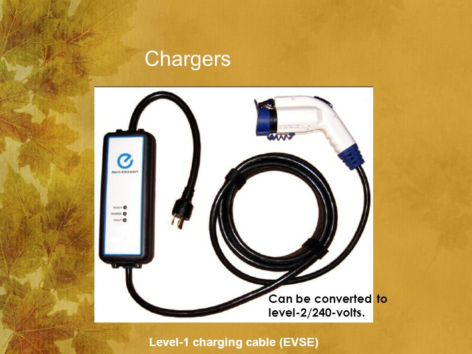 Chargers Level-1 charging cable (EVSE) Can be converted to level-2/240-volts.