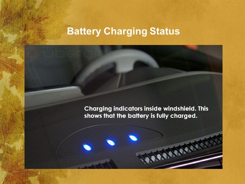Battery Charging Status Charging indicators inside windshield.