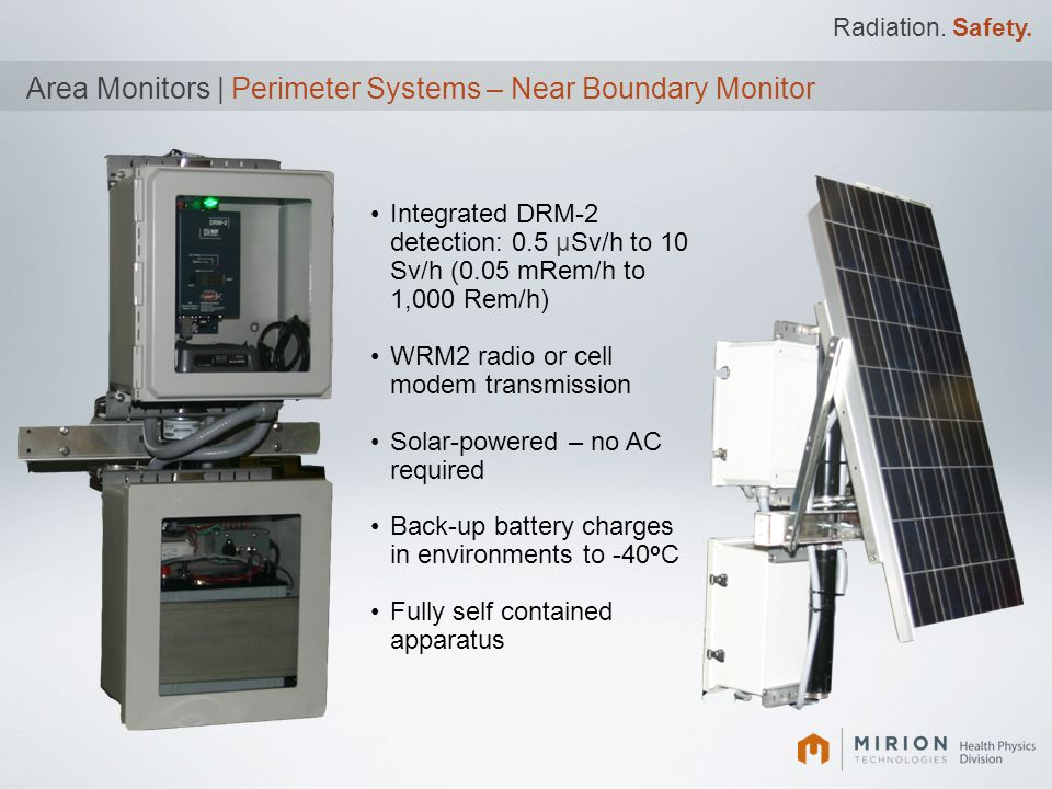 Radiation. Safety. Area Monitors | Perimeter Systems – Near Boundary Monitor Integrated DRM-2 detection: 0.5 μSv/h to 10 Sv/h (0.05 mRem/h to 1,000 Re