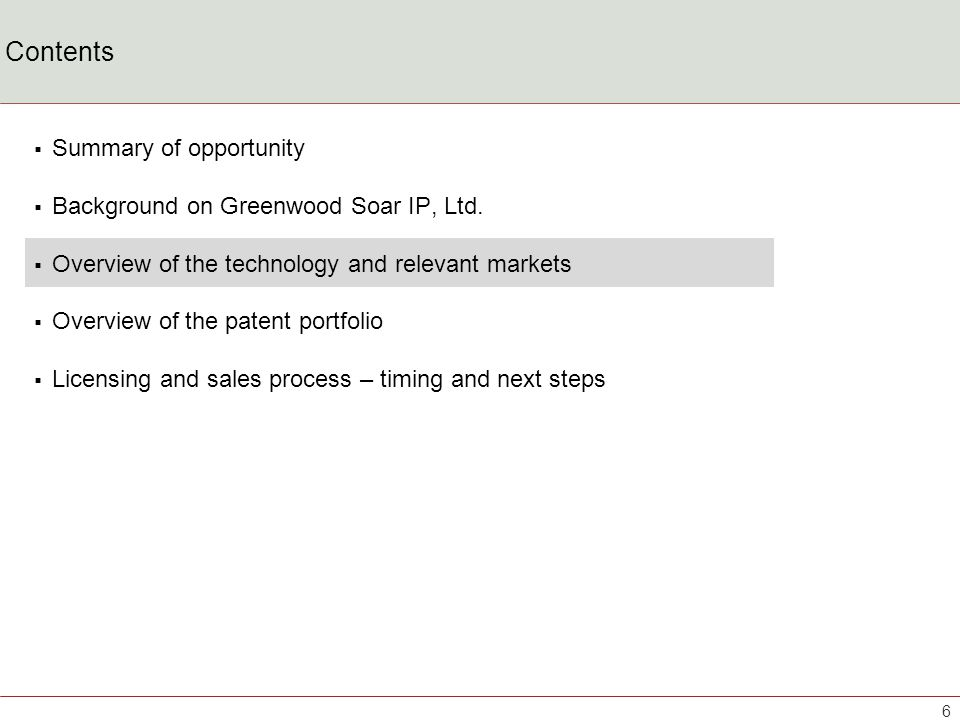 Contents Summary of opportunity Background on Greenwood Soar IP, Ltd. Overview of the technology and relevant markets Overview of the patent portfolio