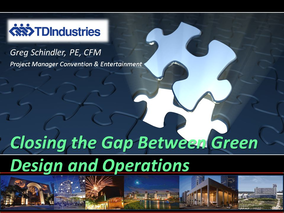 Closing the Gap between Green Design and Operations Opened September 1987 and expanded in 2002.