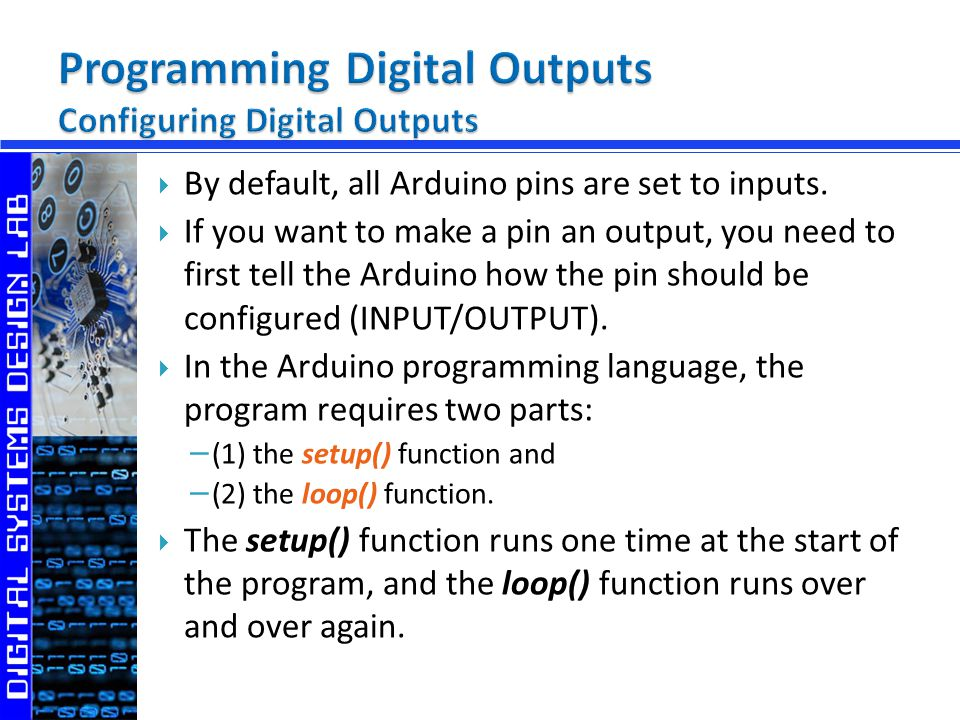 By default, all Arduino pins are set to inputs.