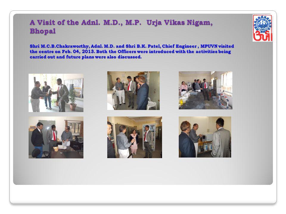A Visit of the Adnl. M.D., M.P. Urja Vikas Nigam, Bhopal Shri M.C.B.Chakraworthy, Adnl. M.D. and Shri B.K. Patel, Chief Engineer, MPUVN visited the ce