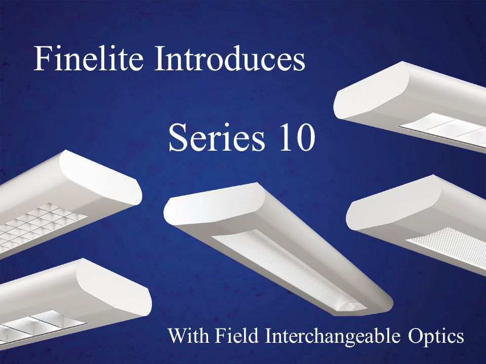 With Field Interchangeable Optics Finelite Introduces Series 10