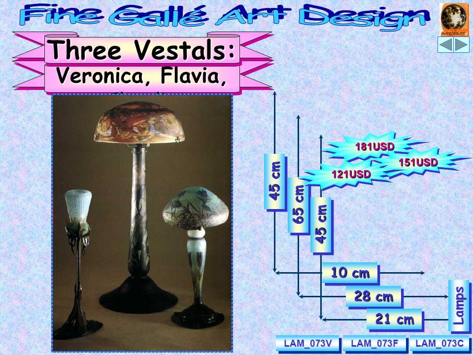 28 cm 21 cm LampsLamps LAM_073FLAM_073FLAM_073CLAM_073C Veronica, Flavia, Claudia Three Vestals: 65 cm 45 cm 10 cm 45 cm LAM_073VLAM_073V 181USD 151USD 121USD