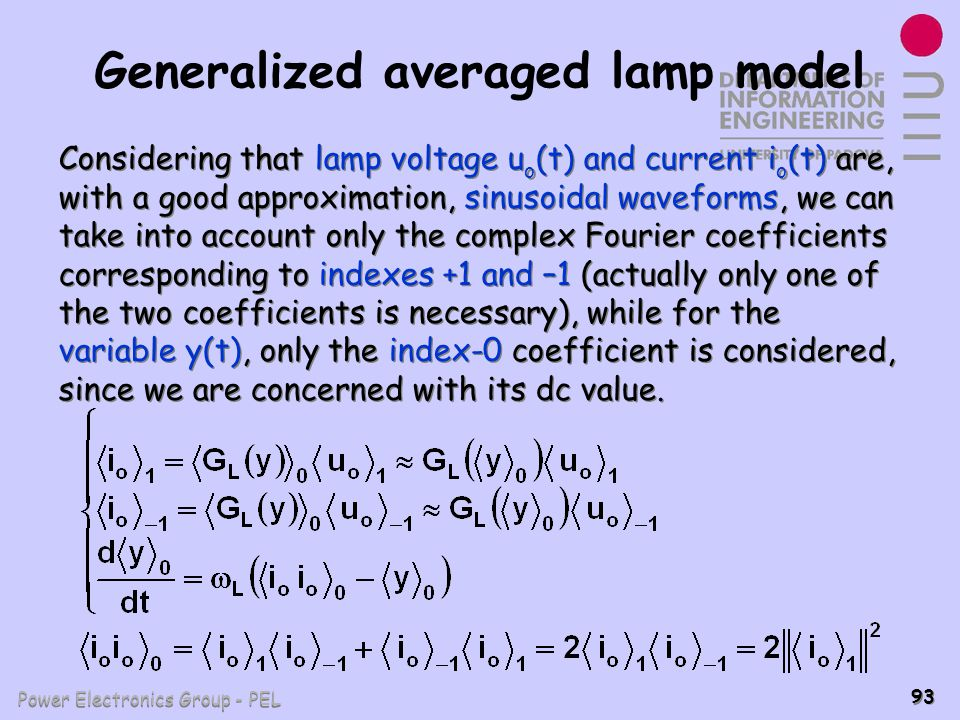 Power Electronics Group - PEL 93 Generalized averaged lamp model Considering that lamp voltage u o (t) and current i o (t) are, with a good approximat