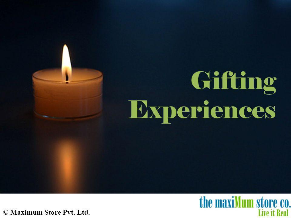 © Maximum Store Pvt. Ltd. Gifting Experiences