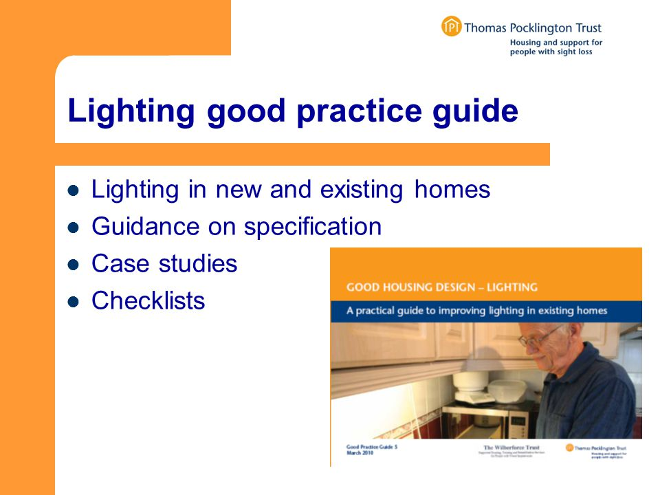 Lighting good practice guide Lighting in new and existing homes Guidance on specification Case studies Checklists