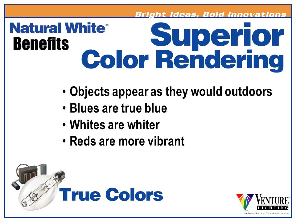 Full Spectrum Spectral emission in all parts of the visible spectrum and in the near UV CCT of 5000K CRI of 90+ Natural White lamps are a full spectrum product!