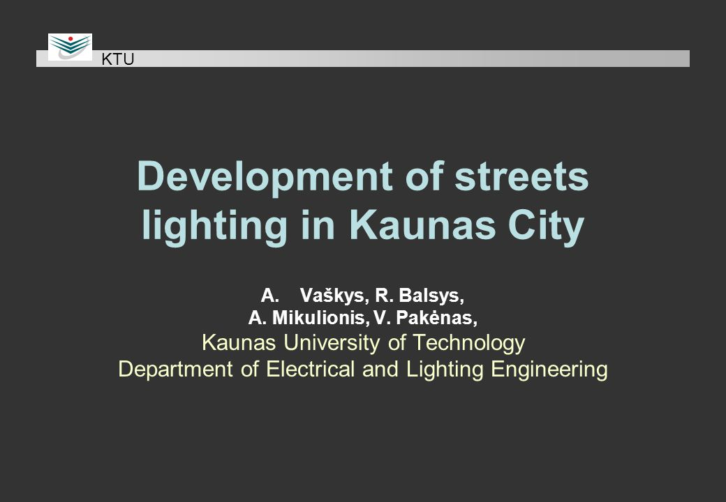 Development of streets lighting in Kaunas City A.Vaškys, R.
