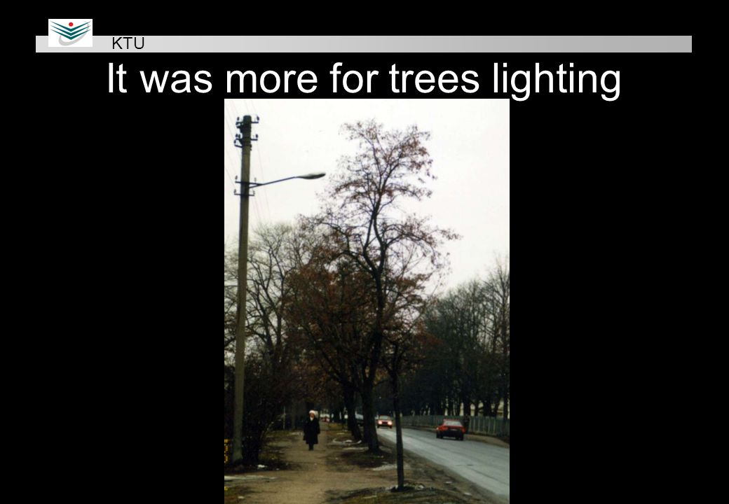 It was more for trees lighting KTU