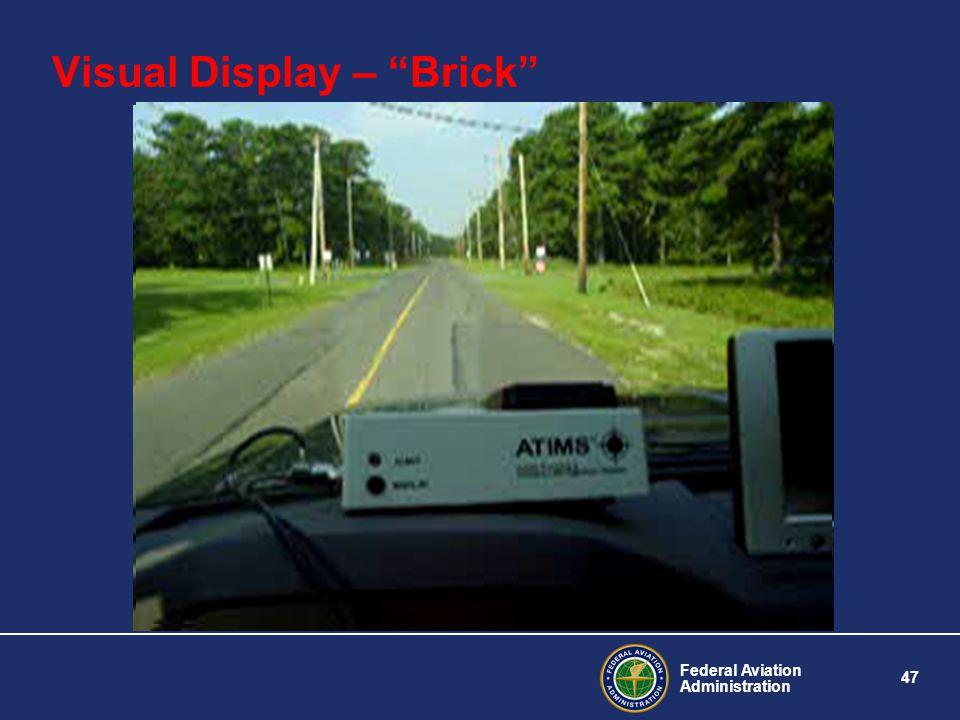 Federal Aviation Administration 47 Visual Display – Brick