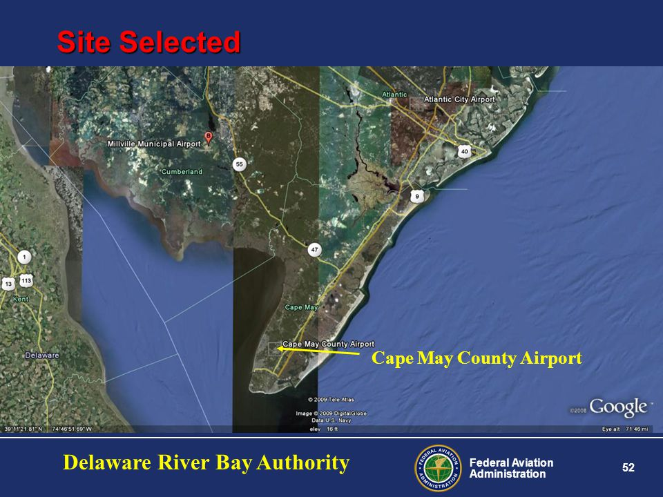 Federal Aviation Administration 52 Site Selected Cape May County Airport( KWWD) Cape May County Airport Delaware River Bay Authority
