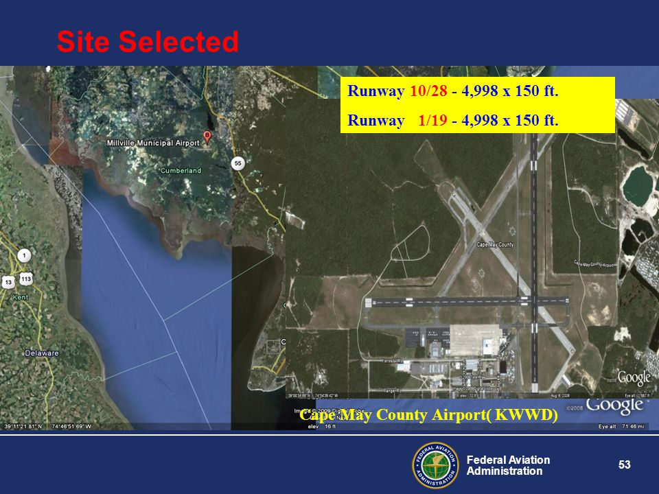 Federal Aviation Administration 53 Site Selected Cape May County Airport( KWWD) Runway 10/28 - 4,998 x 150 ft.