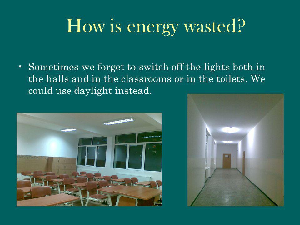 How is energy wasted.