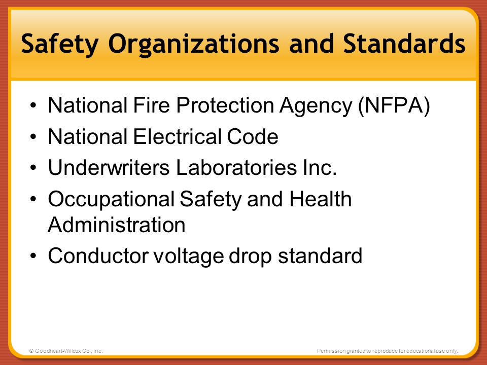 © Goodheart-Willcox Co., Inc.Permission granted to reproduce for educational use only. Safety Organizations and Standards National Fire Protection Age
