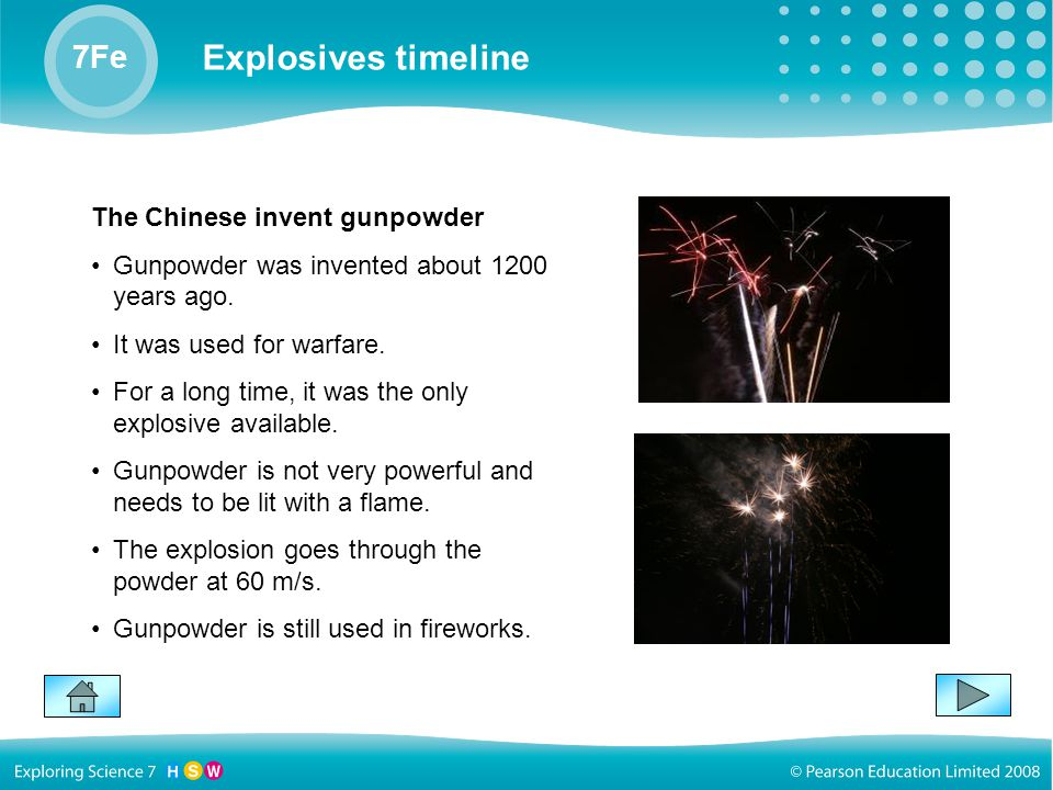 Ideas about energy 7Ia Explosives timeline 7Fe The Chinese invent gunpowder Gunpowder was invented about 1200 years ago.