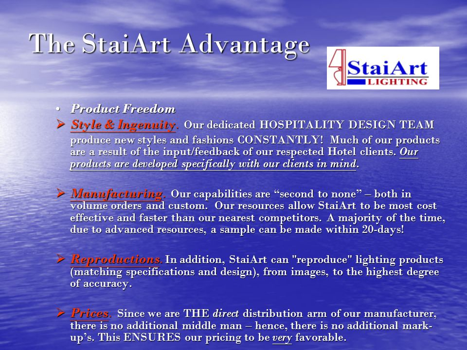The StaiArt Advantage Product FreedomProduct Freedom Style & Ingenuity. Our dedicated HOSPITALITY DESIGN TEAM Style & Ingenuity. Our dedicated HOSPITA