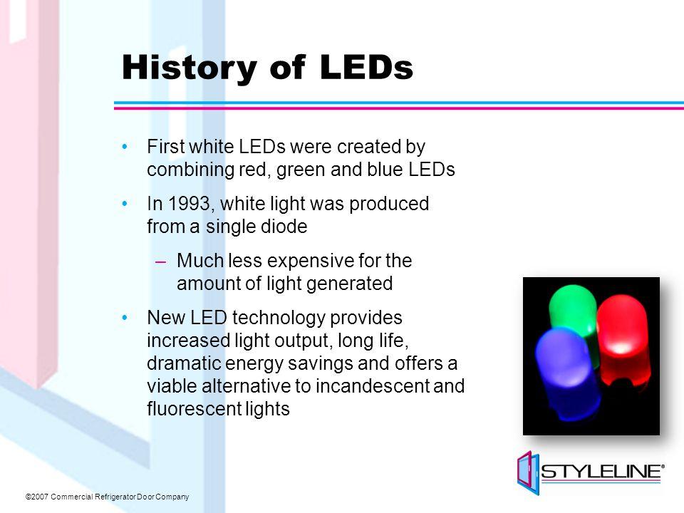 ©2007 Commercial Refrigerator Door Company Lumen Density (lumen/mm2) 5mmHigh Power High power LEDs deliver five times the lumen density (brightness) of standard 5mm LEDs High Power vs.