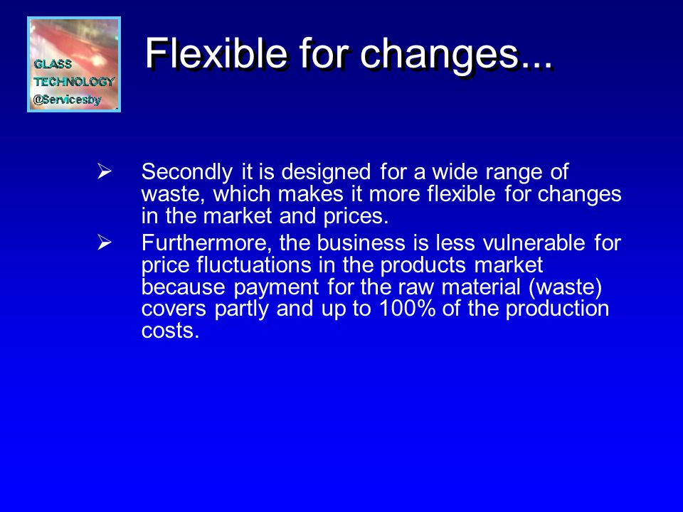 Flexible for changes...