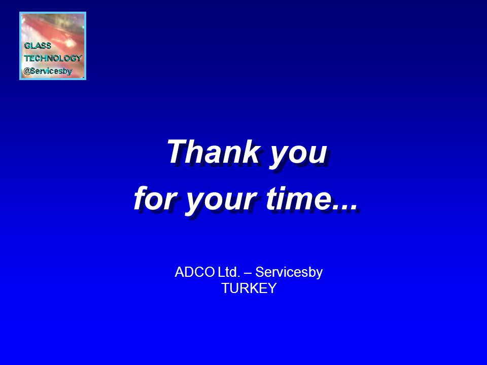 Thank you for your time... Thank you for your time... ADCO Ltd. – Servicesby TURKEY
