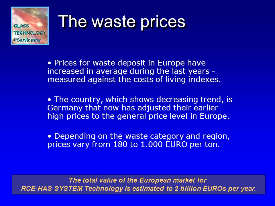 The waste prices Prices for waste deposit in Europe have increased in average during the last years - measured against the costs of living indexes.