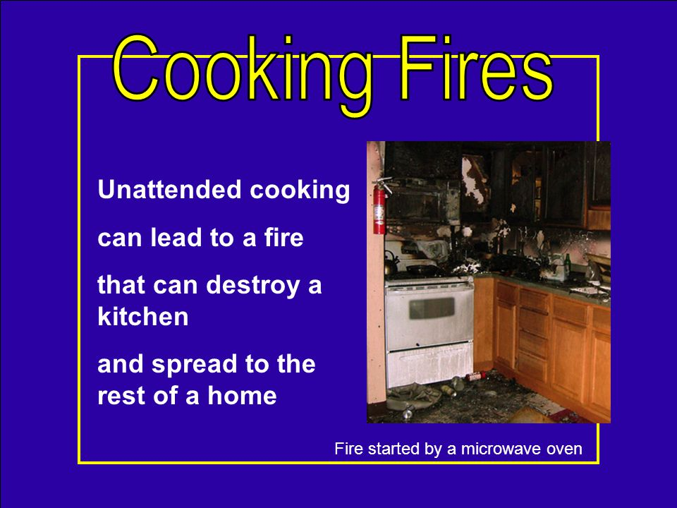 On Average: 40% of all home fires 36% of all home fire injuries 1 out of every 8 homes Mostly on the cook top Usually in the first 15 minutes of cooking.