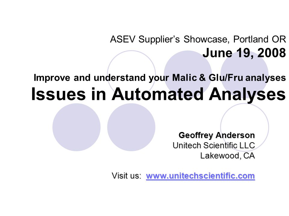 Supplier Showcase Seminar: QC & Enzymatic Analyses Thursday, June 19 1:30 pm - 3:00 pm Chair: Patricia Howe, Patricia Howe Wines, California Theme: Improve and understand your Malic and Glu/Fru analysis Speakers: Jason Gerard, Tom Eddy Wines, California Patricia Howe, Patricia Howe Wines, California Samantha Kollar, Vinquiry, California Michael Moyer, Walla Walla Community College, Washington Geoffrey Anderson, Unitech Scientific, California