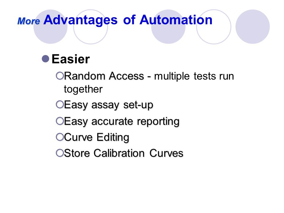 Advantages of Automation Efficiency: more data...