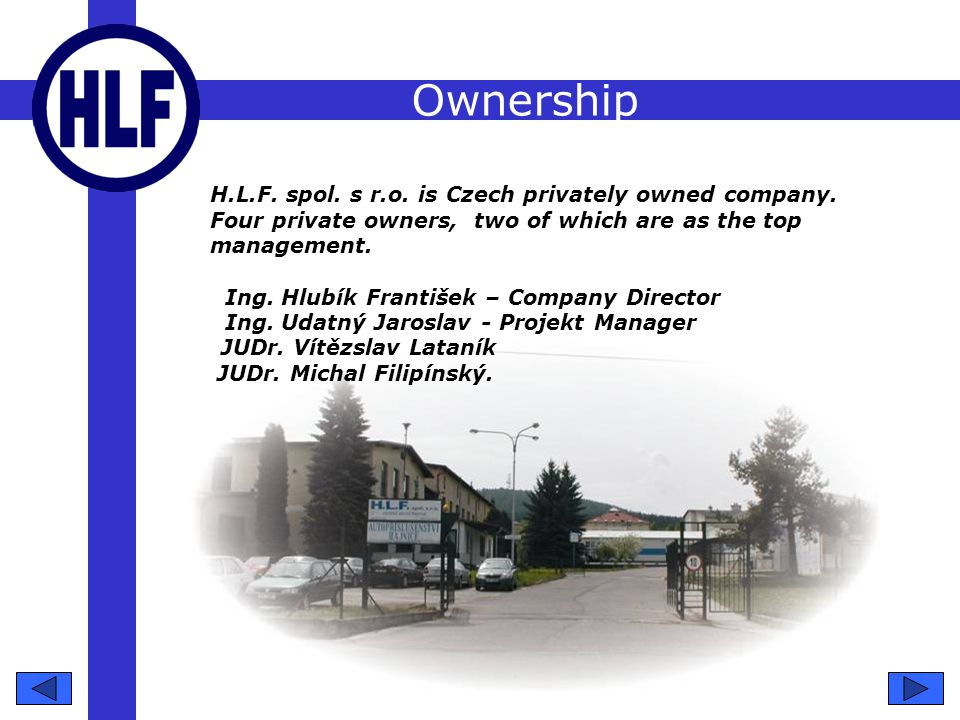 Ownership H.L.F. spol. s r.o. is Czech privately owned company.