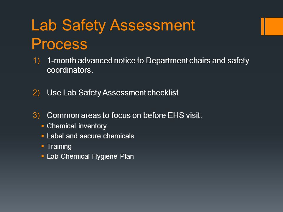 Lab Safety Assessment Process 1)1-month advanced notice to Department chairs and safety coordinators.