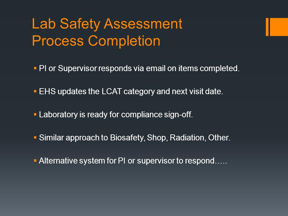 Lab Safety Assessment Process Completion PI or Supervisor responds via  on items completed.