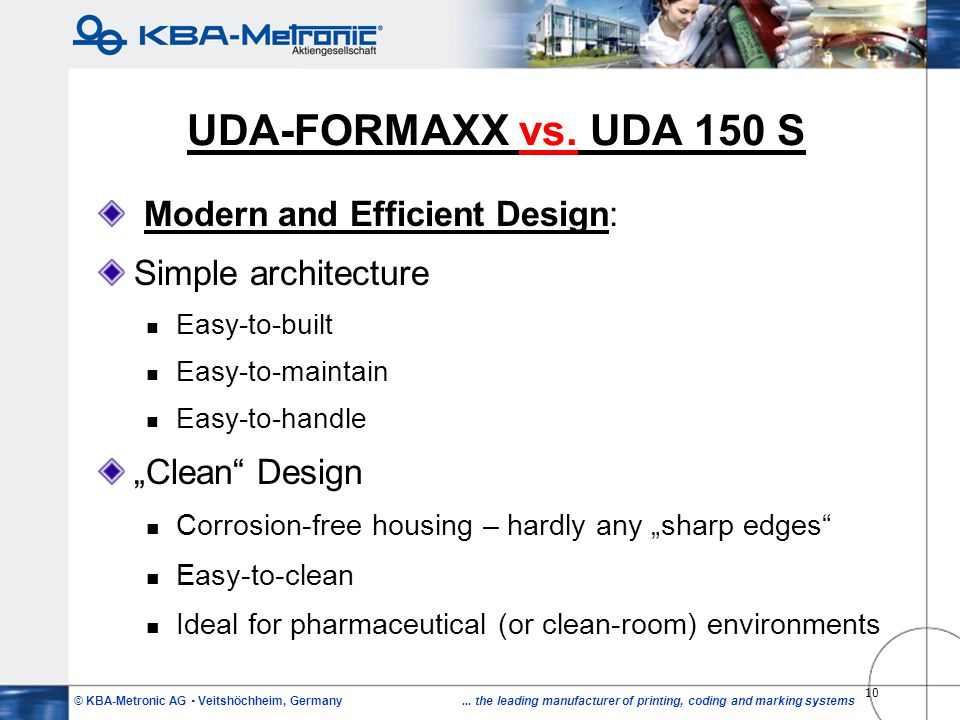 © KBA-Metronic AG Veitshöchheim, Germany... the leading manufacturer of printing, coding and marking systems 10 UDA-FORMAXX vs. UDA 150 S Modern and E