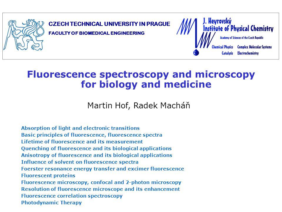 Basic literature: 1.Lakowicz J.R.: Principles of Fluorescence Spectroscopy, 3rd edn.